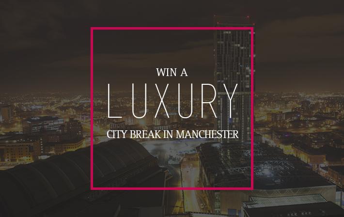 win a luxury city break in Manchester